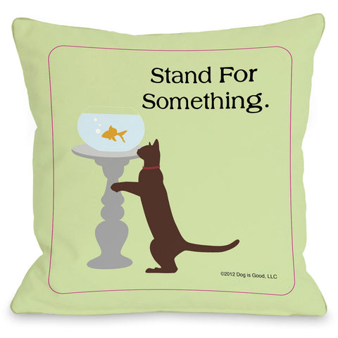 """Stand For Something Cat"" Indoor Throw Pillow by Dog is Good, 16""x16"""