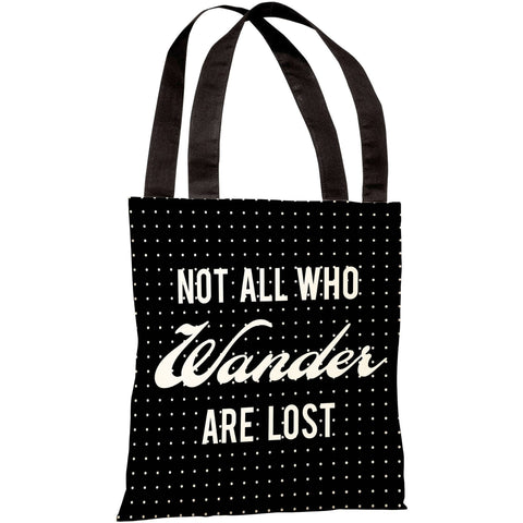 """Not All Who Wander Are Lost"" 18""x18"" Tote Bag by OneBellaCasa"