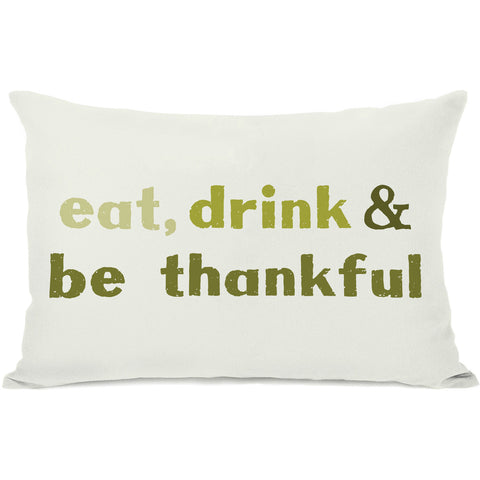 """Eat, Drink & Be Thankful"" Indoor Throw Pillow by OneBellaCasa, 14""x20"""