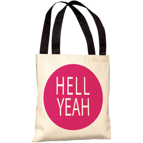 """Hell Yeah"" 18""x18"" Tote Bag by OneBellaCasa"