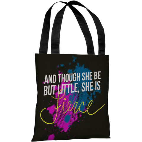 """Little But Fierce"" 18""x18"" Tote Bag by OneBellaCasa"