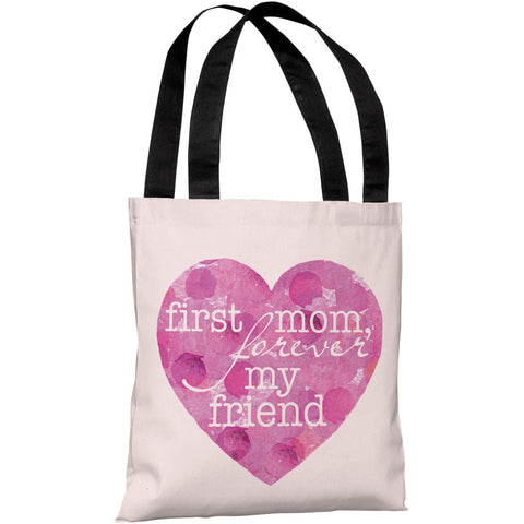 """First Mom - Forever My Friend"" 18""x18"" Tote Bag by OneBellaCasa"