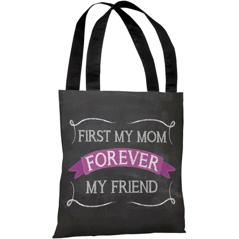 """First My Mom - Forever My Friend"" 18""x18"" Tote Bag by OneBellaCasa"