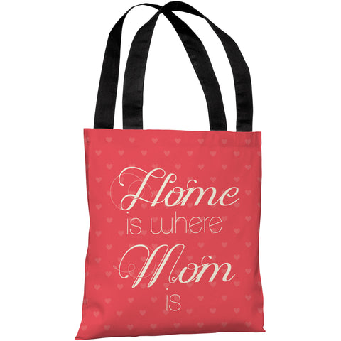 """Home Is Where Mom Is"" 18""x18"" Tote Bag by OneBellaCasa"