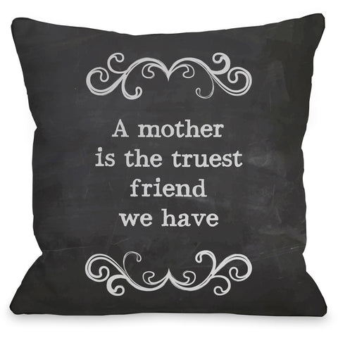 """Mother Is The Truest Friend"" Indoor Throw Pillow by OneBellaCasa, 16""x16"""