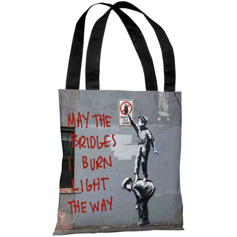 """May The Bridges I Burn Light The Way Graffiti"" 18""x18"" Tote Bag by Banksy"