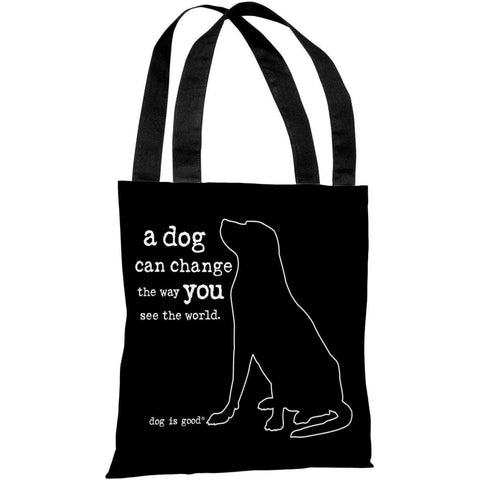 "A Dog Can Change The Way You See The World 18""x18"" Tote Bag by Dog is Good"