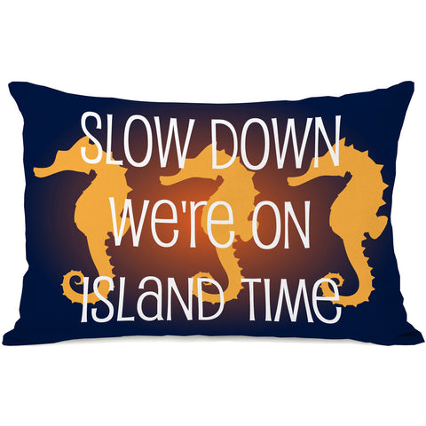 """Slow Down - We're On Island Time"" Outdoor Throw Pillow by OneBellaCasa, 14""x20"""