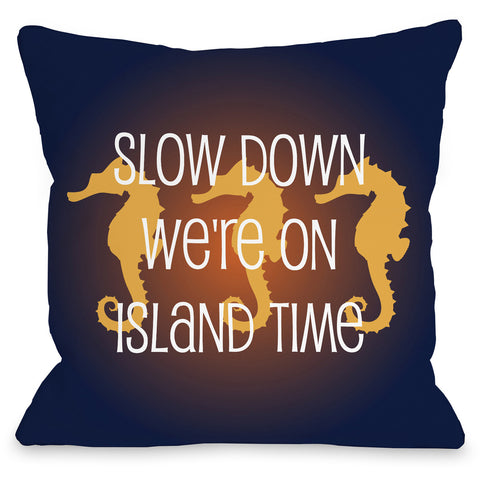 """Slow Down - We're On Island Time"" Outdoor Throw Pillow by OneBellaCasa, 16""x16"""
