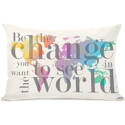 """Be the Change You Want"" Indoor Throw Pillow by OneBellaCasa, 14""x20"""