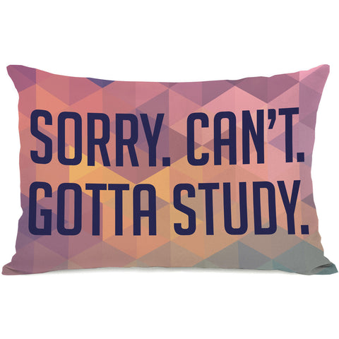 """Sorry. Can't. Gotta Study."" Indoor Throw Pillow by OneBellaCasa, 14""x20"""