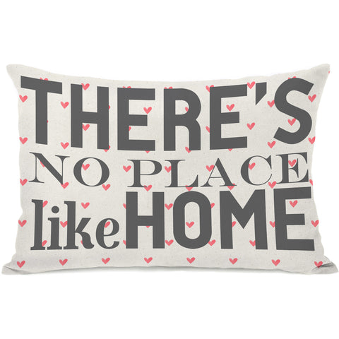 """There's No Place Like Home"" Indoor Throw Pillow by OneBellaCasa, 14""x20"""
