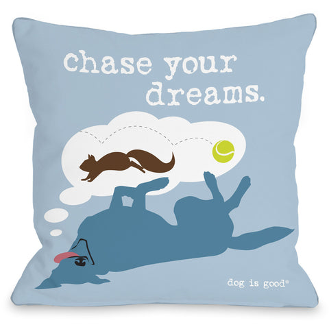 """Chase Your Dreams"" Indoor Throw Pillow by Dog is Good, 16""x16"""