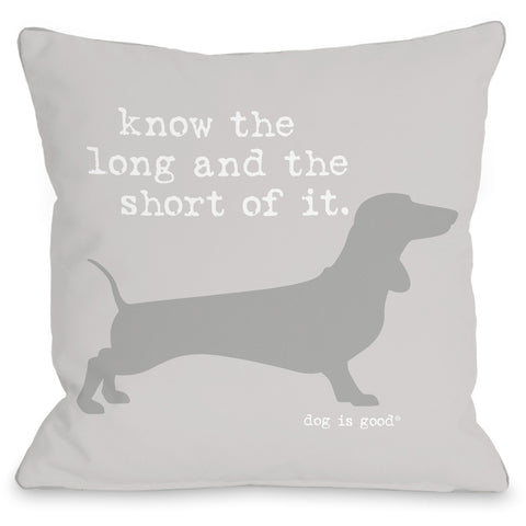 """Know The Long And The Short Of It"" Indoor Throw Pillow by Dog is Good, 16""x16"""