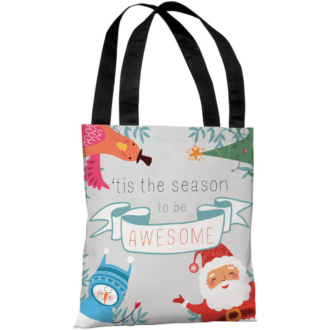 """Tis The Season To Be Awesome"" 18""x18"" Tote Bag by OneBellaCasa"