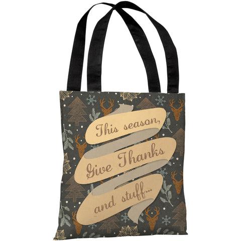 """Give Thanks And Stuff"" 18""x18"" Tote Bag by OneBellaCasa"