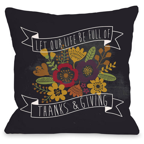 """Life Full Of Thanks And Giving"" Indoor Throw Pillow by OneBellaCasa, 16""x16"""
