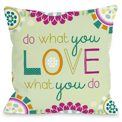 """Do What You Love What You Do"" Indoor Throw Pillow by Brandi Powell, 16""x16"""