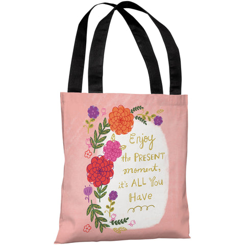"""Enjoy The Present Moment"" 18""x18"" Tote Bag by Julissa Mora"