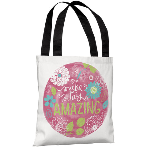 """Make Today Amazing"" 18""x18"" Tote Bag by Loni Harris"