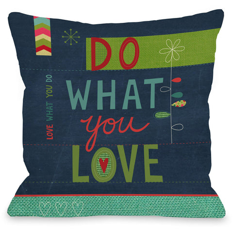 """Do What You Love"" Indoor Throw Pillow by Nina Seven, 16""x16"""