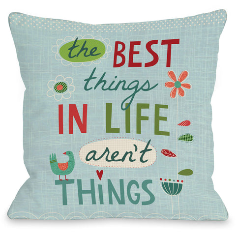 """Best Things In Life Aren't Things"" Indoor Throw Pillow by Nina Seven, 16""x16"""