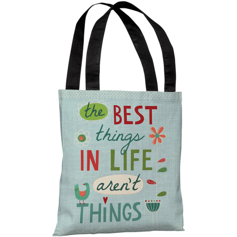 """The Best Things In Life Aren't Things"" 18""x18"" Tote Bag by Nina Seven"