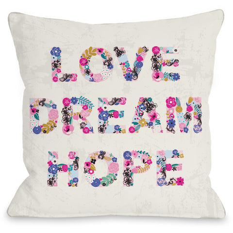 """Love Dream Hope"" Indoor Throw Pillow by Angela Nickeas, 16""x16"""