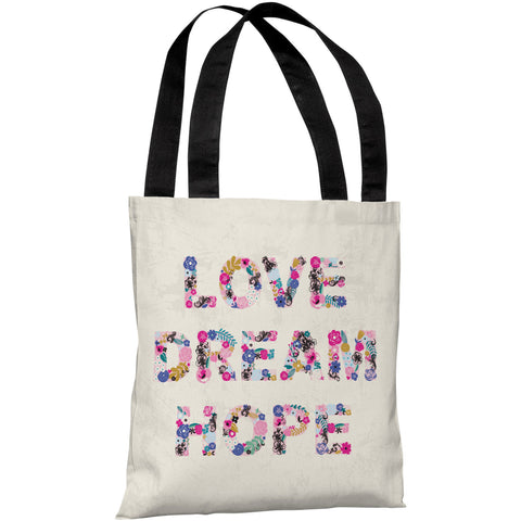 """Love Dream Hope"" 18""x18"" Tote Bag by Angela Nickeas"