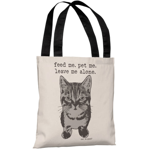"""Feed Me. Pet Me. Leave Me Alone."" 18""x18"" Tote Bag by Dog is Good"