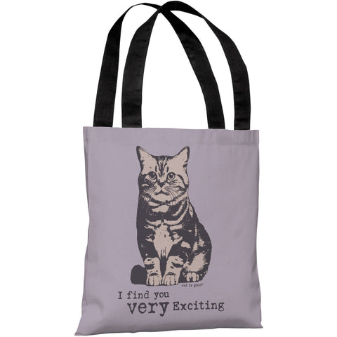 """I Find You Very Exciting"" 18""x18"" Tote Bag by Dog is Good"