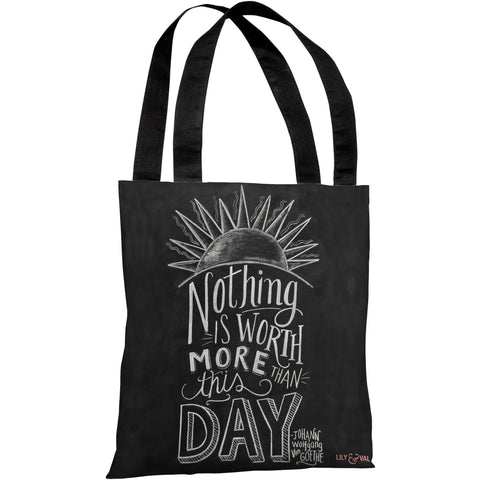 """Nothing Is Worth More Than This Day"" 18""x18"" Tote Bag by Lily & Val"