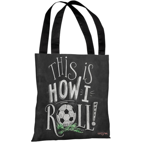 """This Is How I Roll"" 18""x18"" Tote Bag by Lily & Val"