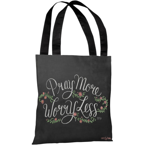 """Pray More - Worry Less"" 18""x18"" Tote Bag by Lily & Val"