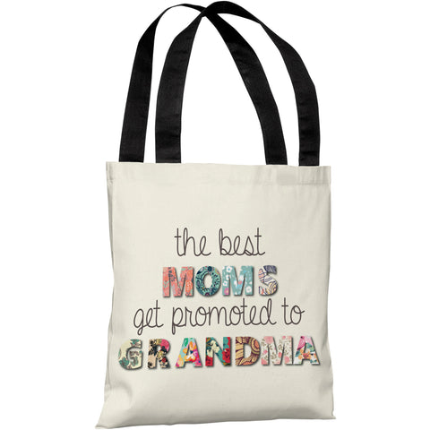 """The Best Moms Get Promoted To Grandma"" 18""x18"" Tote Bag by OneBellaCasa"