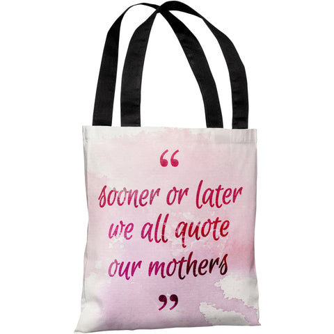 """Quote Our Mothers"" 18""x18"" Tote Bag by OneBellaCasa"