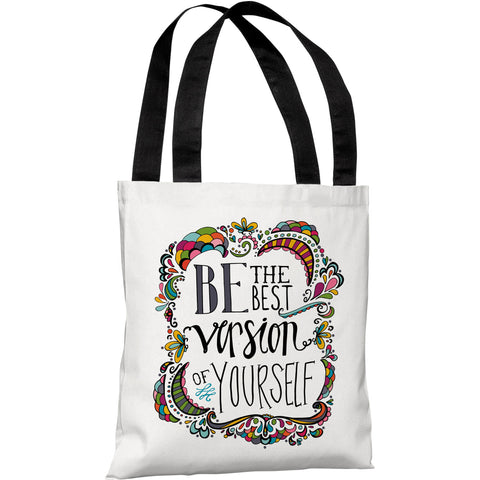 """Be The Best Version Of Yourself"" 18""x18"" Tote Bag by Pen & Paint"