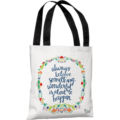 """Believe Something Wonderful"" 18""x18"" Tote Bag by Pen & Paint"