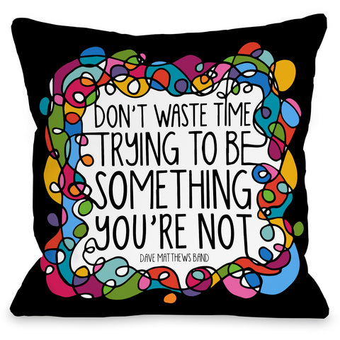 """Don't Waste Time"" Indoor Throw Pillow by Pen & Paint, 16""x16"""