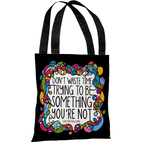 """Don't Waste Time"" 18""x18"" Tote Bag by Pen & Paint"