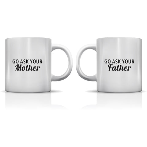 """Go Ask Your Father & Mother"" Set of Mugs by OneBellaCasa"