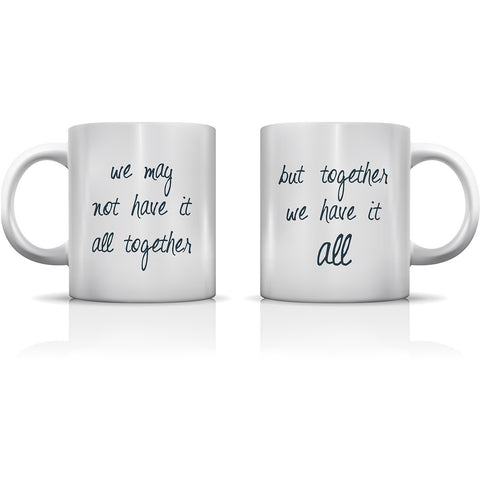 """Together We Have It All"" Set of Mugs by OneBellaCasa"