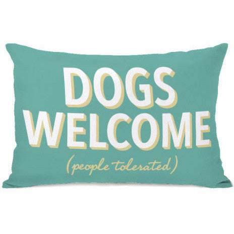 """Dogs Welcome - People Tolerated"" Outdoor Throw Pillow by OneBellaCasa, 14""x20"""