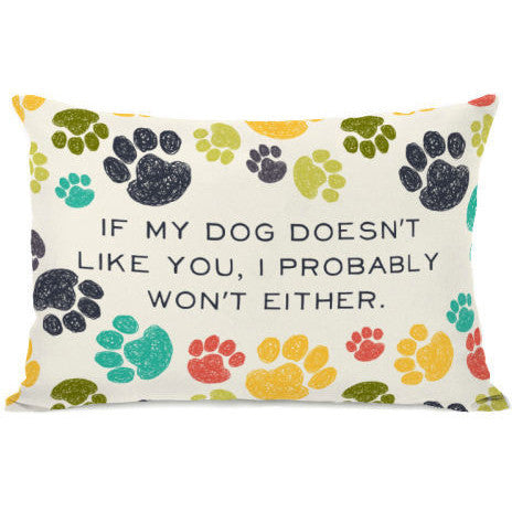 """If My Dog Doesn't Like You"" Outdoor Throw Pillow by OneBellaCasa, 14""x20"""