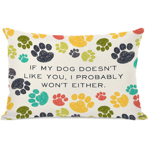 """If My Dog Doesn't Like You"" Indoor Throw Pillow by OneBellaCasa, 14""x20"""