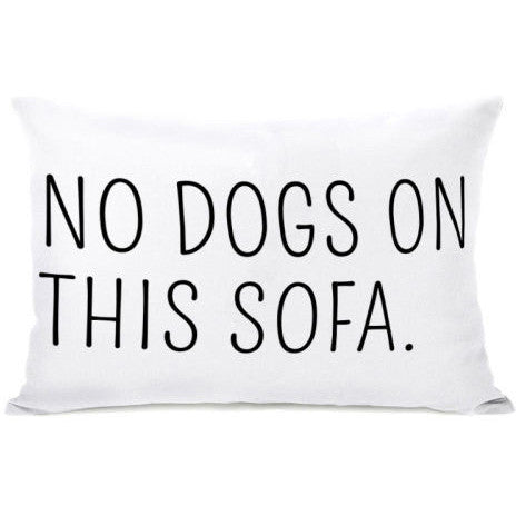 """No Dogs On This Sofa"" Outdoor Throw Pillow by OneBellaCasa, 14""x20"""