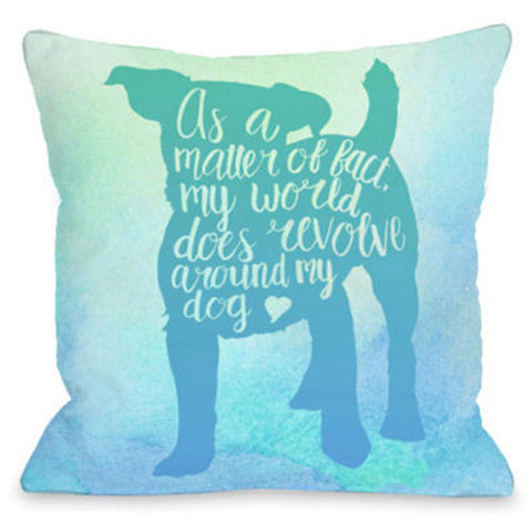 """World Revolves Around My Dog"" Outdoor Throw Pillow by OneBellaCasa, 16""x16"""