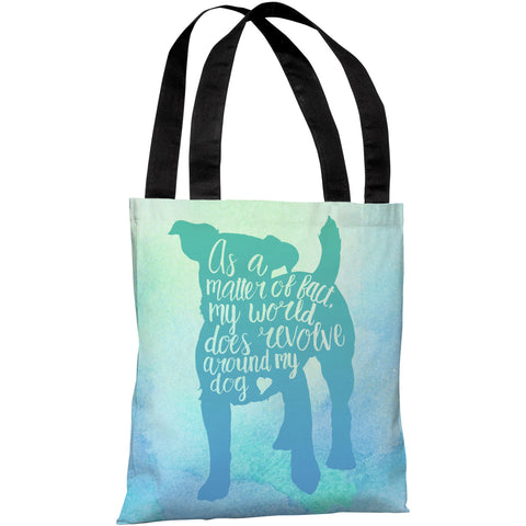"""World Revolves Around My Dog"" 18""x18"" Tote Bag by OneBellaCasa"