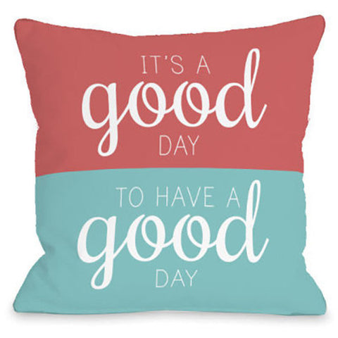 """Good Day To Have A Good Day"" Indoor Throw Pillow by OneBellaCasa, 16""x16"""