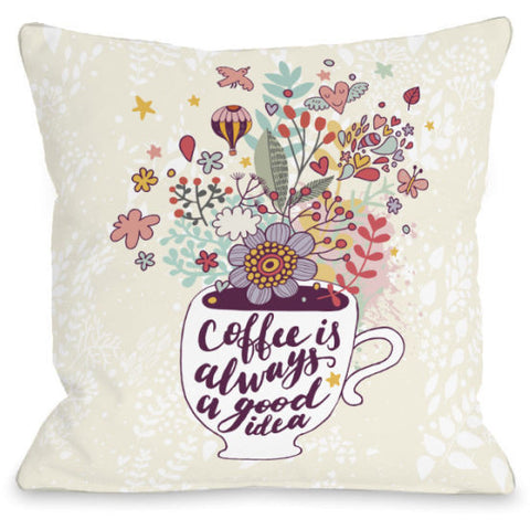 """Coffee Is Always A Good Idea"" Indoor Throw Pillow by OneBellaCasa, 16""x16"""